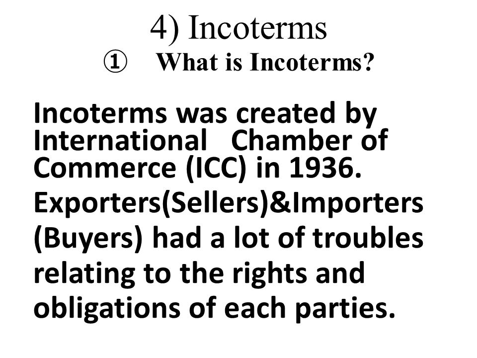 4) Incoterms ① What is Incoterms