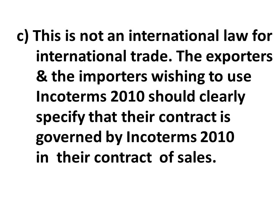 c) This is not an international law for international trade