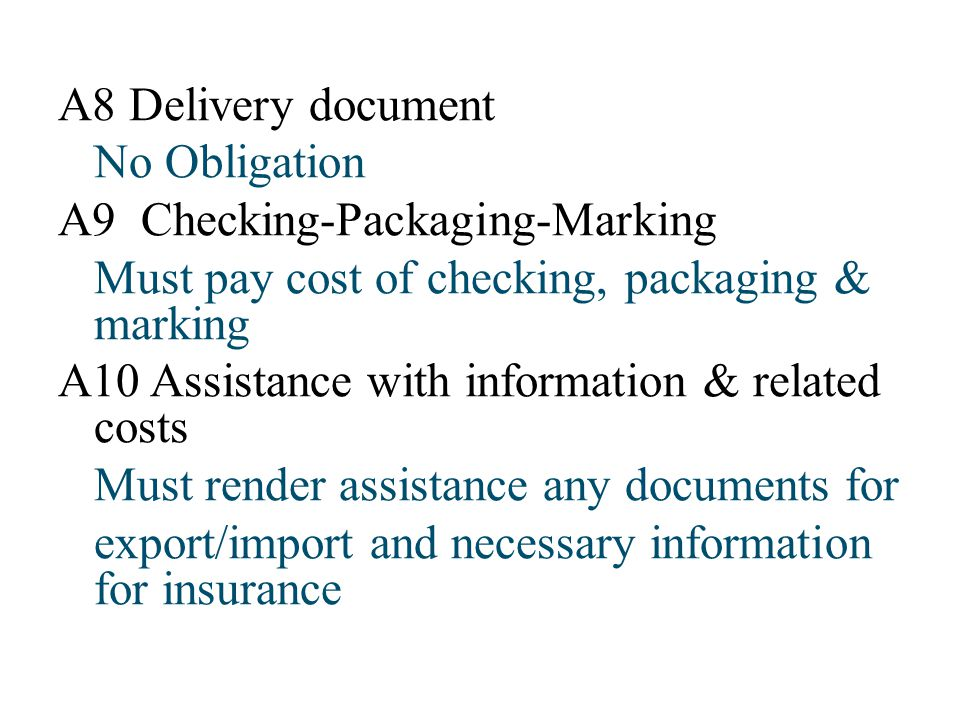 A8 Delivery document No Obligation. A9 Checking-Packaging-Marking. Must pay cost of checking, packaging & marking.