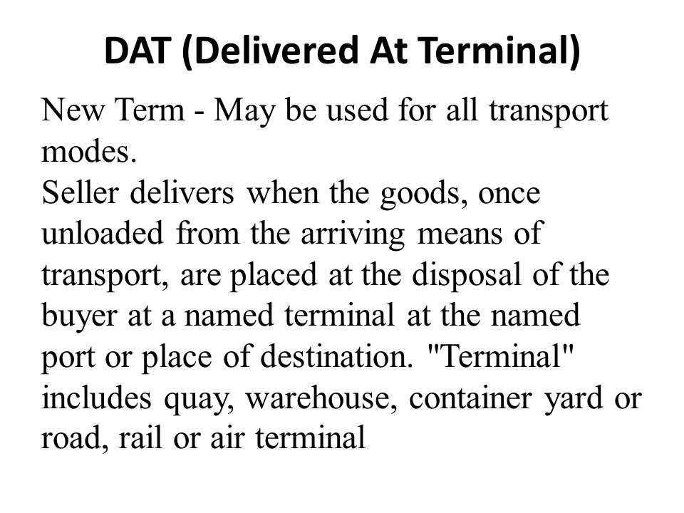 DAT (Delivered At Terminal)