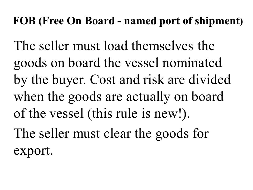 FOB (Free On Board - named port of shipment)