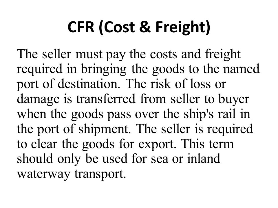 CFR (Cost & Freight)