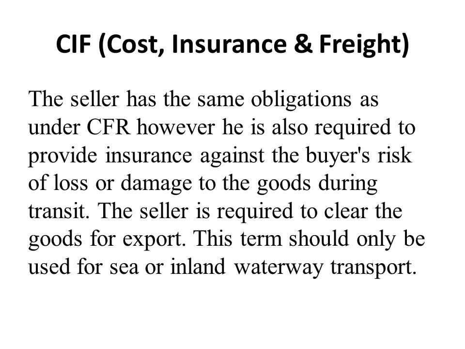 CIF (Cost, Insurance & Freight)
