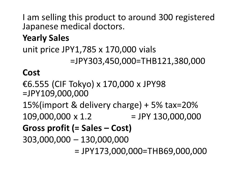I am selling this product to around 300 registered Japanese medical doctors.