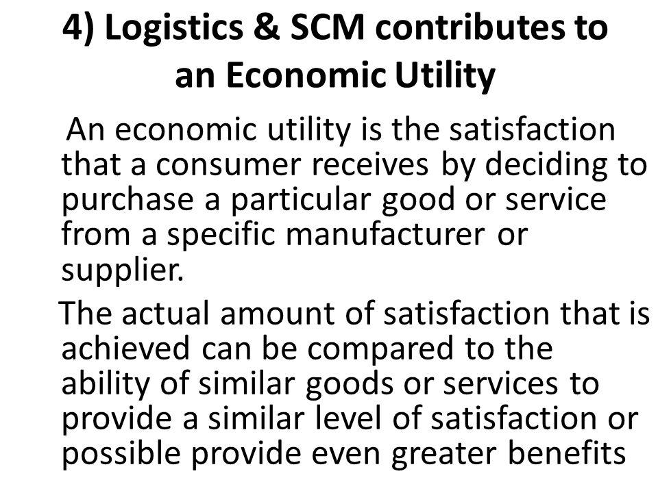 4) Logistics & SCM contributes to an Economic Utility