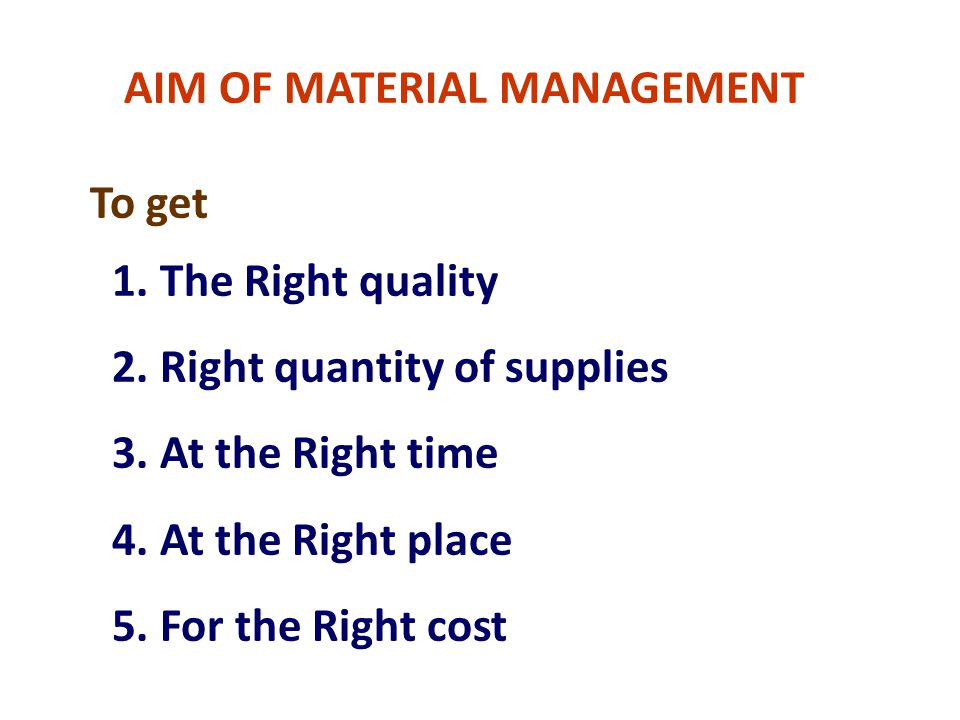 AIM OF MATERIAL MANAGEMENT