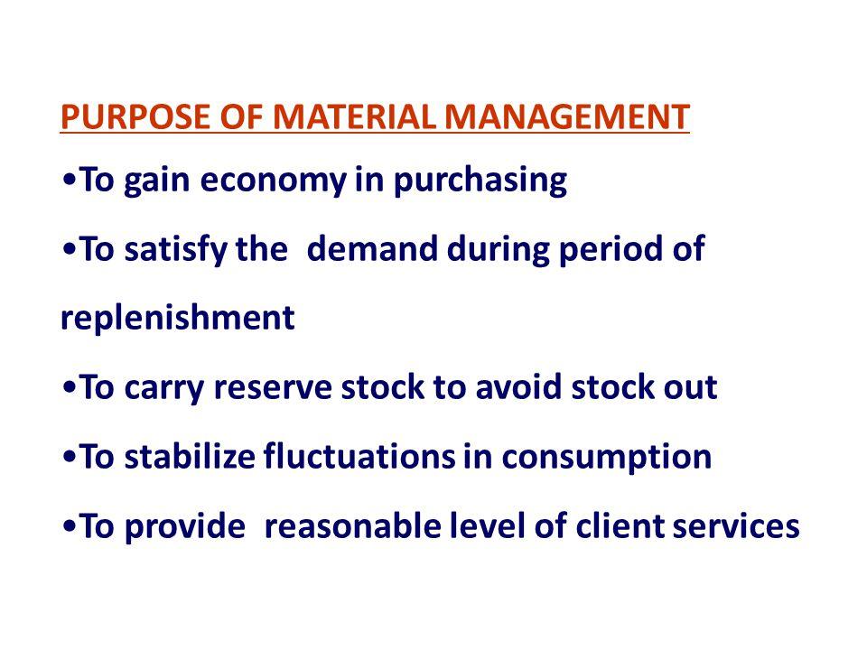PURPOSE OF MATERIAL MANAGEMENT