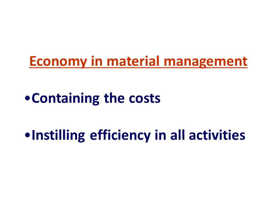 Economy in material management