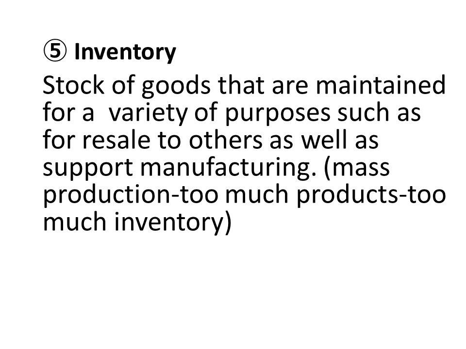 ⑤ Inventory