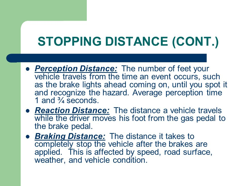 STOPPING DISTANCE (CONT.)