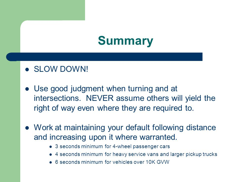 Summary SLOW DOWN!