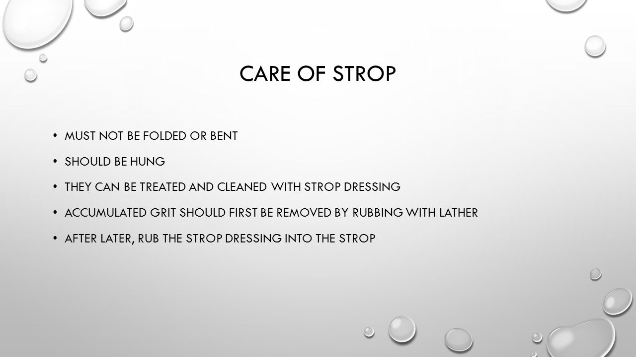Care of strop Must not be folded or bent Should be hung