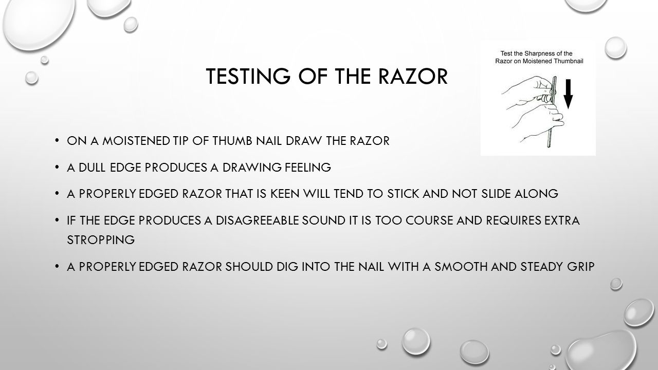 Testing of the razor On a moistened tip of thumb nail draw the razor