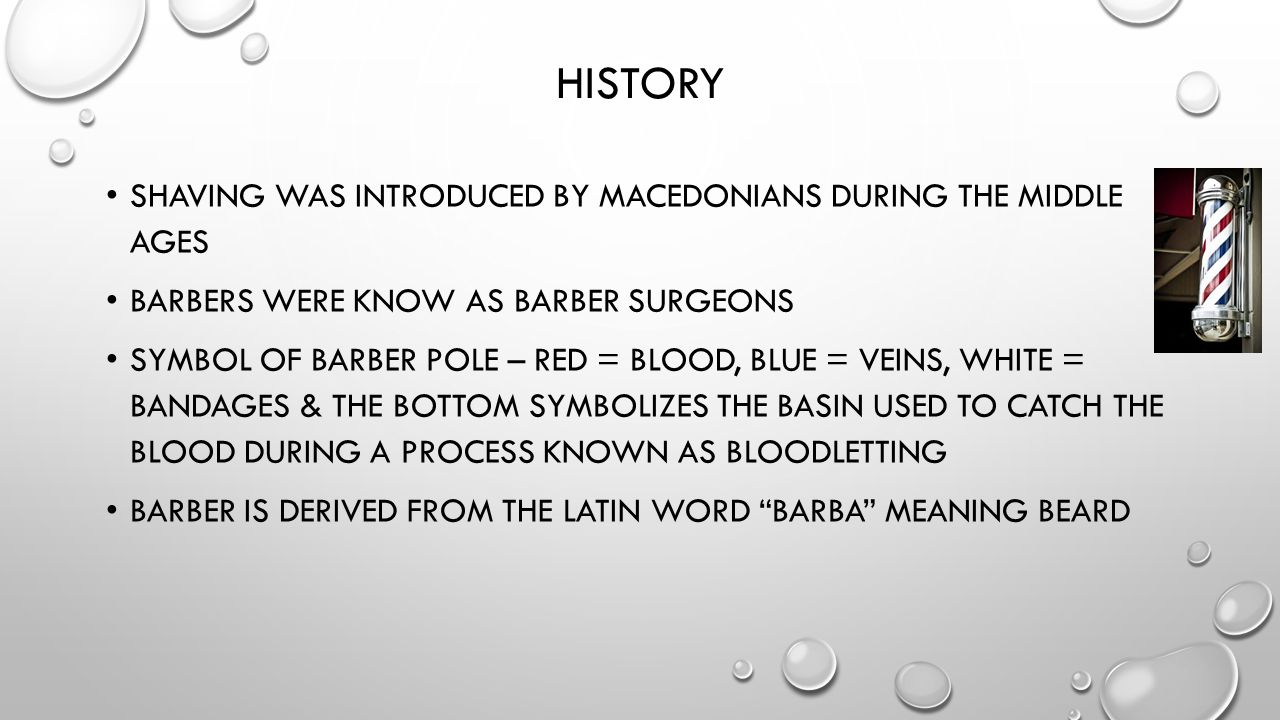 History Shaving was introduced by Macedonians during the middle ages