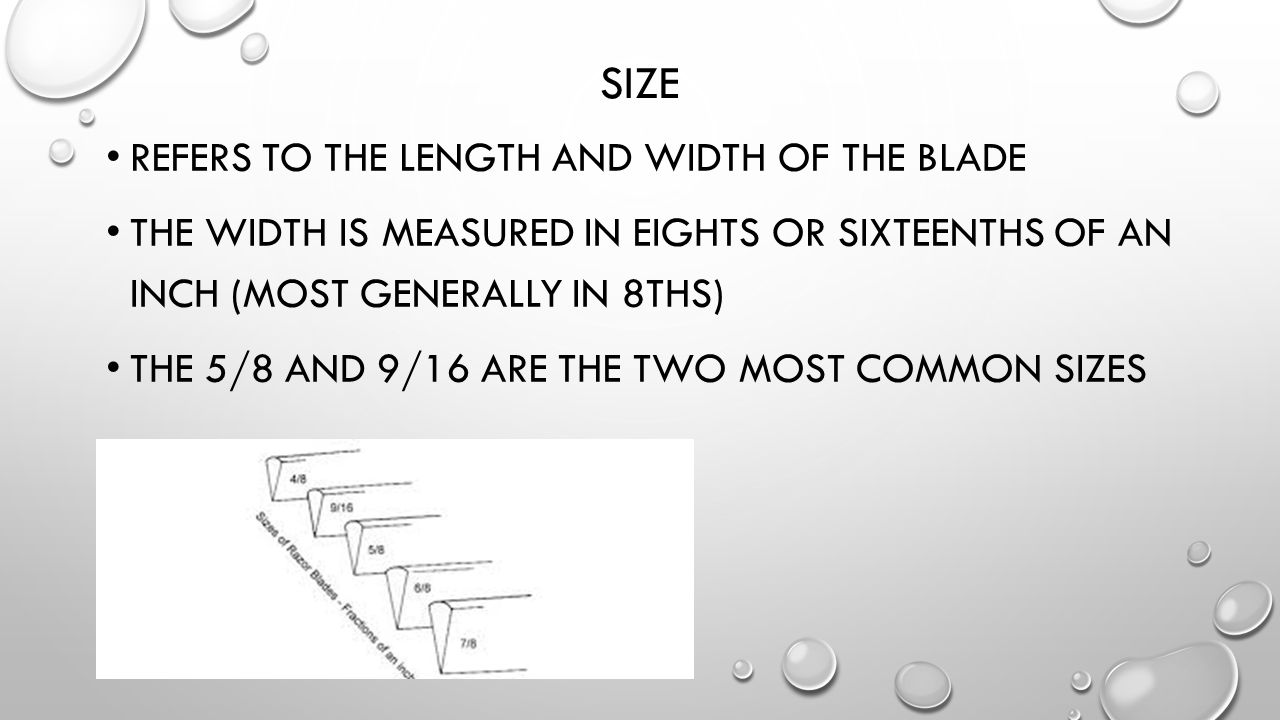 size Refers to the length and width of the blade