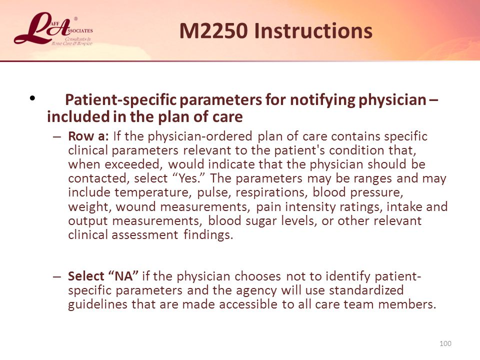 M2250 Instructions Patient-specific parameters for notifying physician – included in the plan of care.