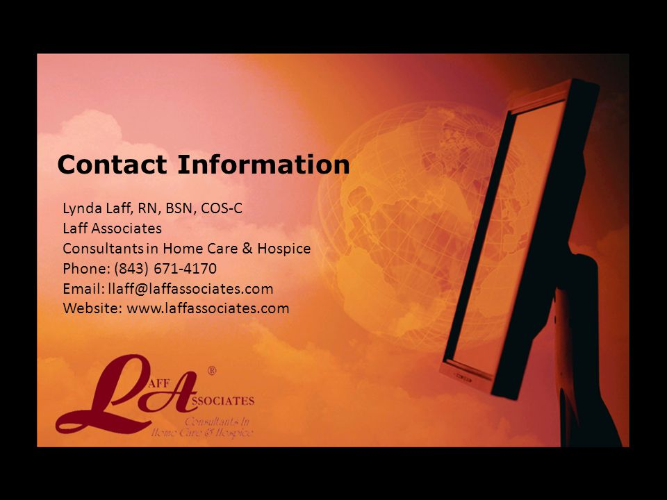 Contact Information Lynda Laff, RN, BSN, COS-C. Laff Associates. Consultants in Home Care & Hospice.