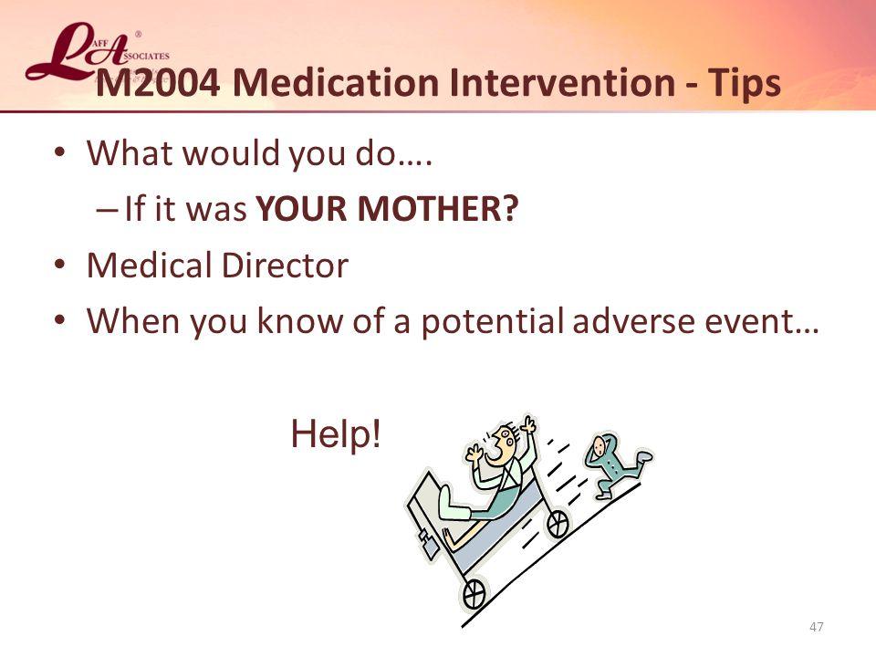 M2004 Medication Intervention - Tips
