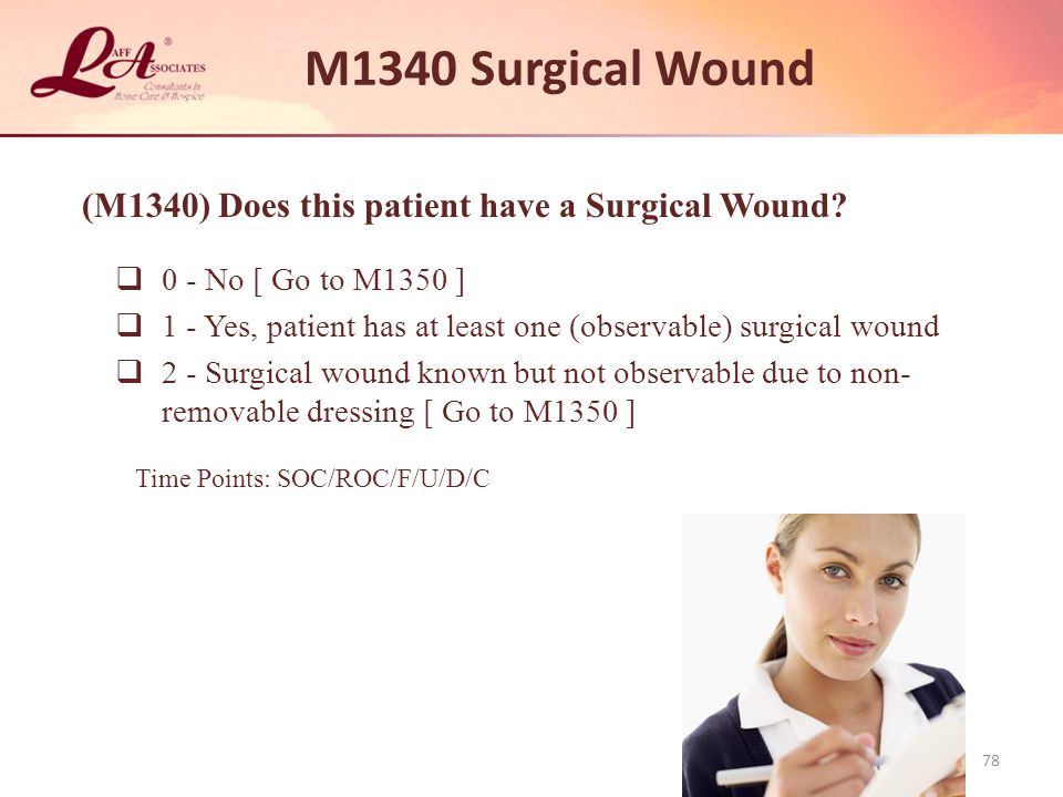 M1340 Surgical Wound (M1340) Does this patient have a Surgical Wound