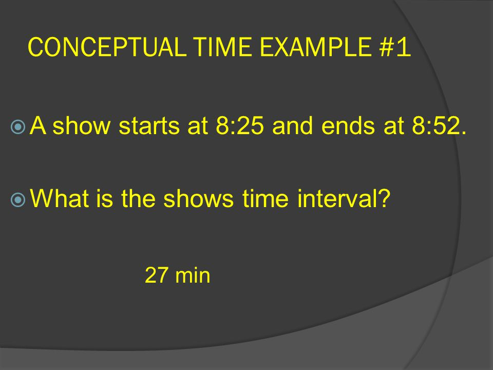 CONCEPTUAL TIME EXAMPLE #1