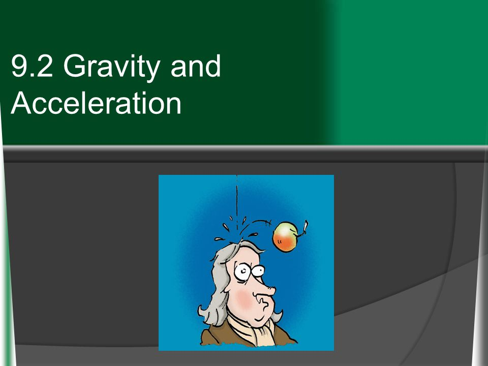 9.2 Gravity and Acceleration