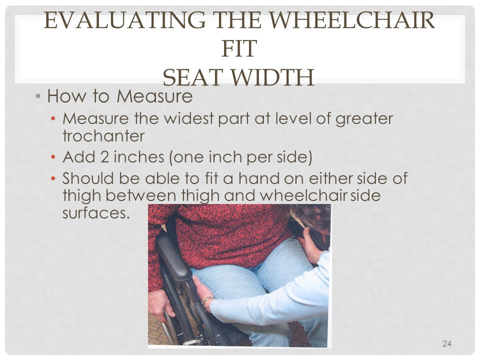 Evaluating the Wheelchair Fit Seat Width