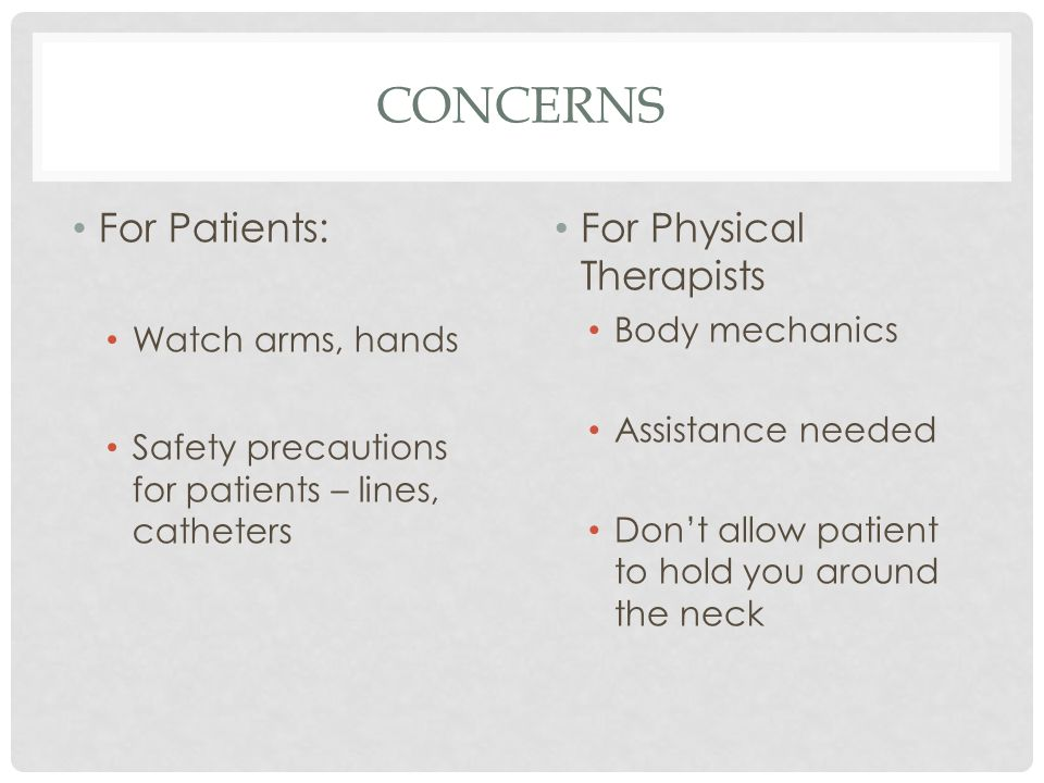 Concerns For Patients: For Physical Therapists Body mechanics