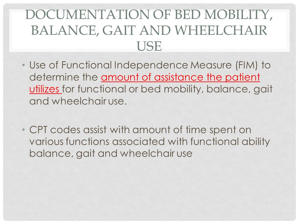 Documentation of Bed Mobility, Balance, Gait and Wheelchair Use