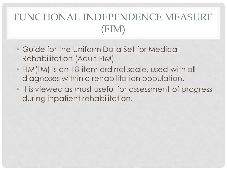 Functional Independence Measure (FIM)