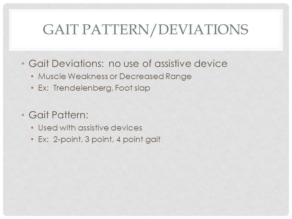 Gait pattern/deviations