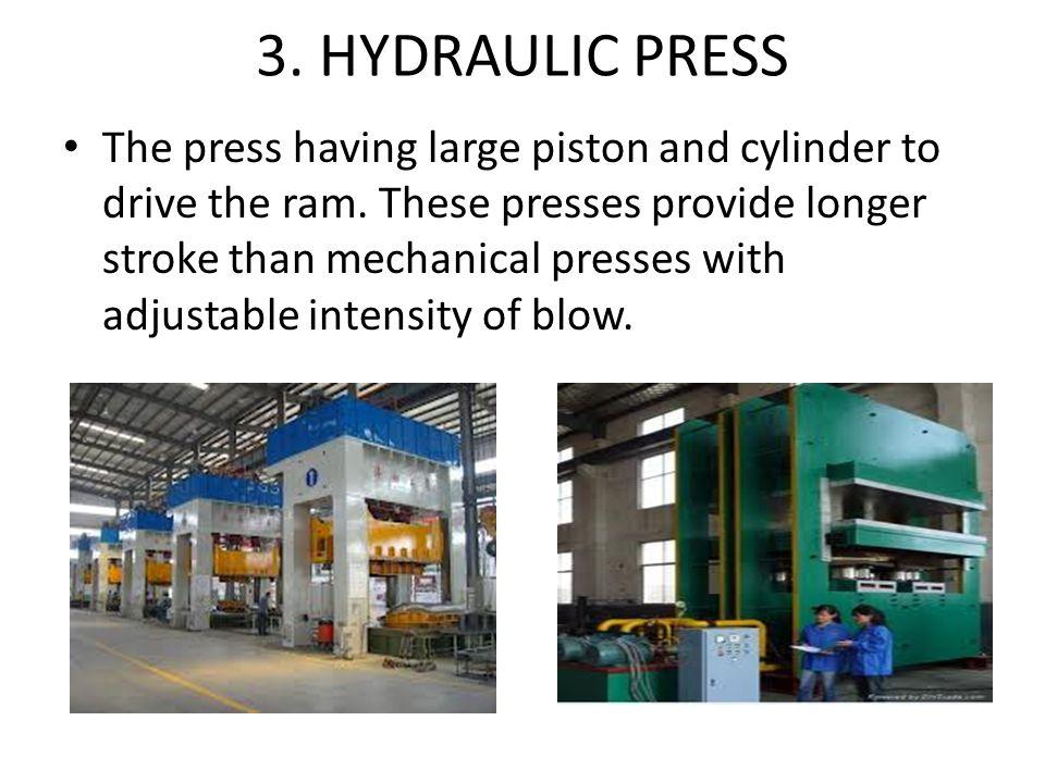 3. HYDRAULIC PRESS