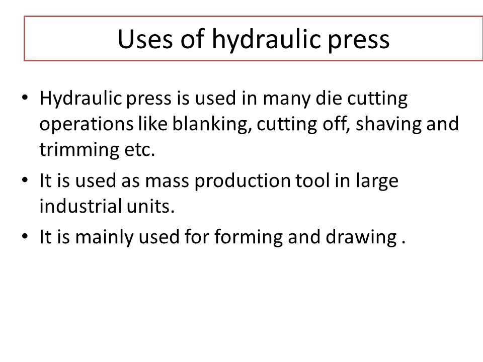 Uses of hydraulic press