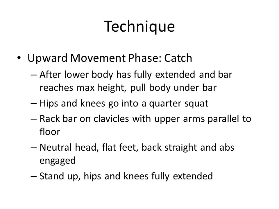 Technique Upward Movement Phase: Catch