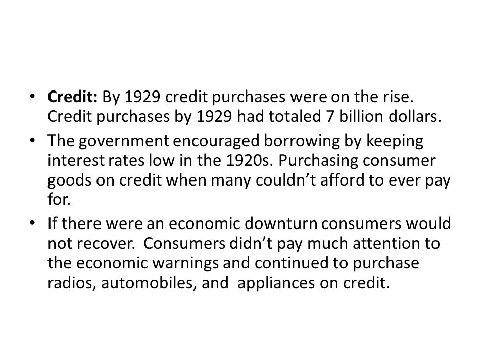 Credit: By 1929 credit purchases were on the rise