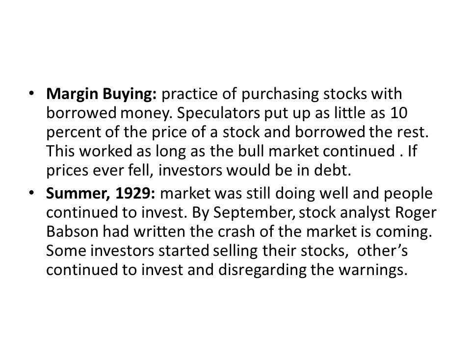 Margin Buying: practice of purchasing stocks with borrowed money