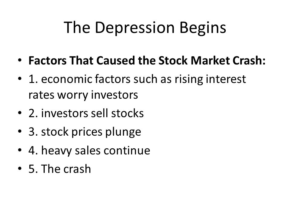 The Depression Begins Factors That Caused the Stock Market Crash: