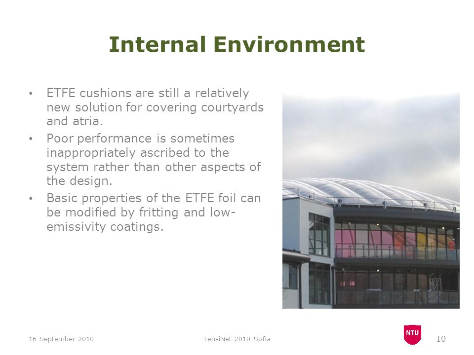 Internal Environment ETFE cushions are still a relatively new solution for covering courtyards and atria.