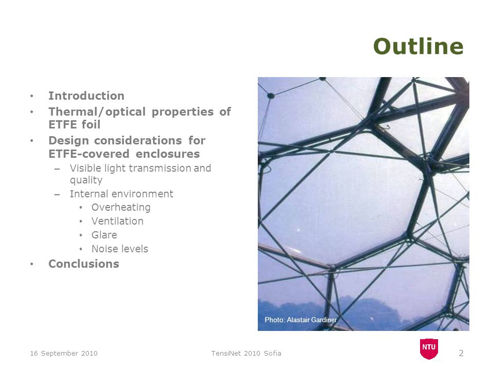 Outline Introduction Thermal/optical properties of ETFE foil