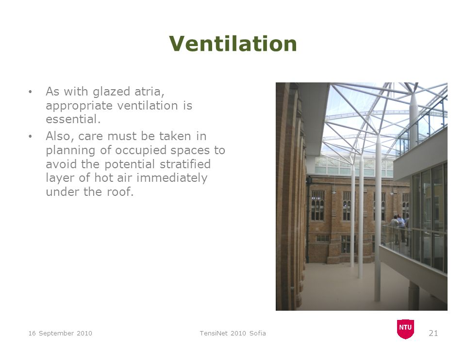 Ventilation As with glazed atria, appropriate ventilation is essential.
