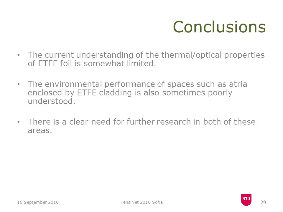 Conclusions The current understanding of the thermal/optical properties of ETFE foil is somewhat limited.