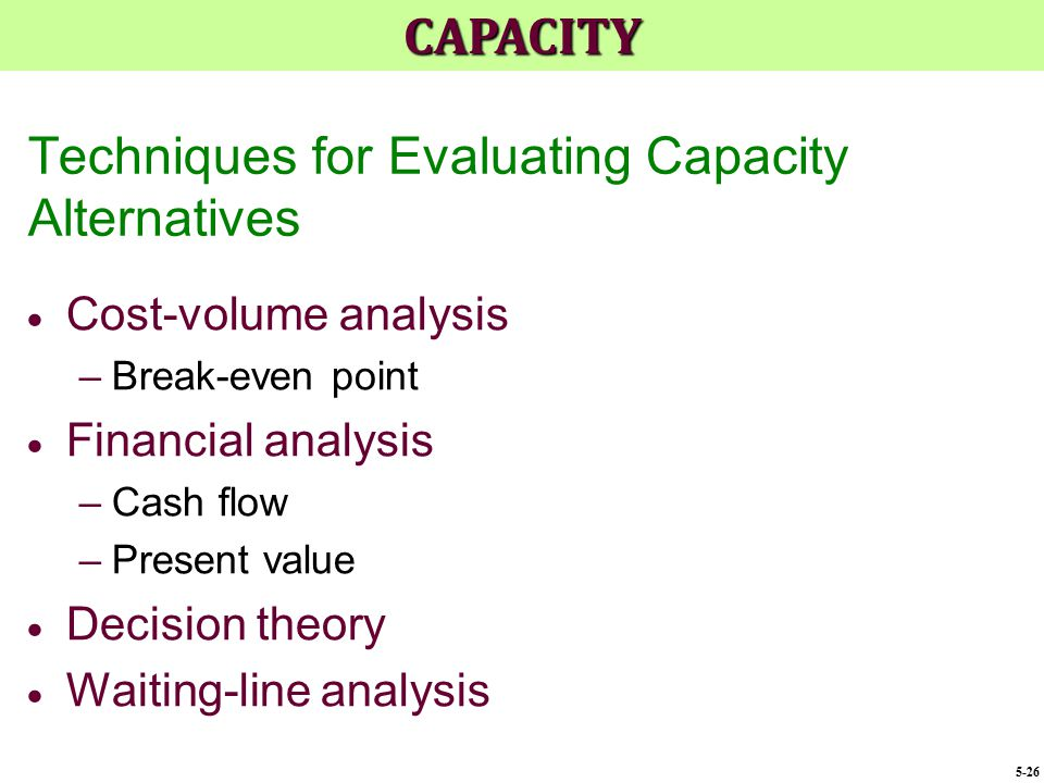 Techniques for Evaluating Capacity Alternatives