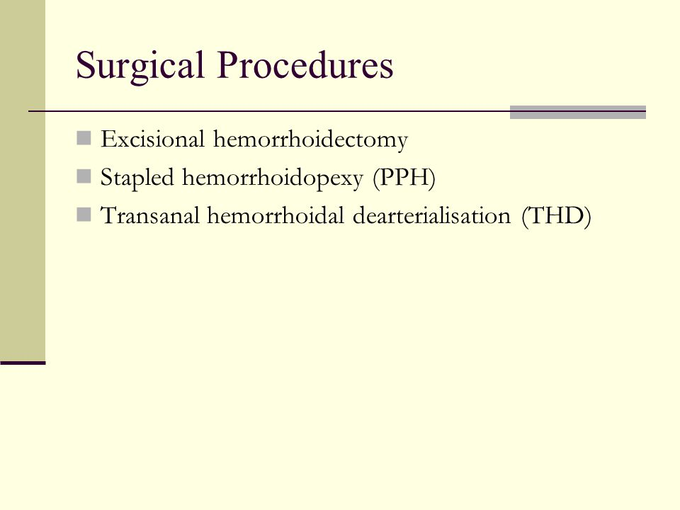 Surgical Procedures Excisional hemorrhoidectomy