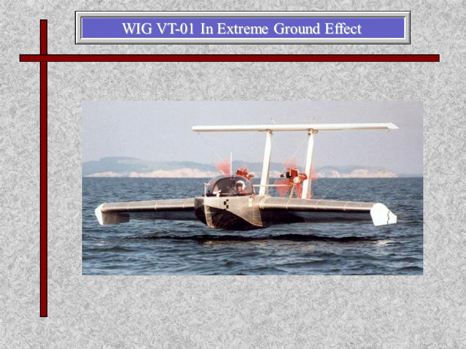 WIG VT-01 In Extreme Ground Effect