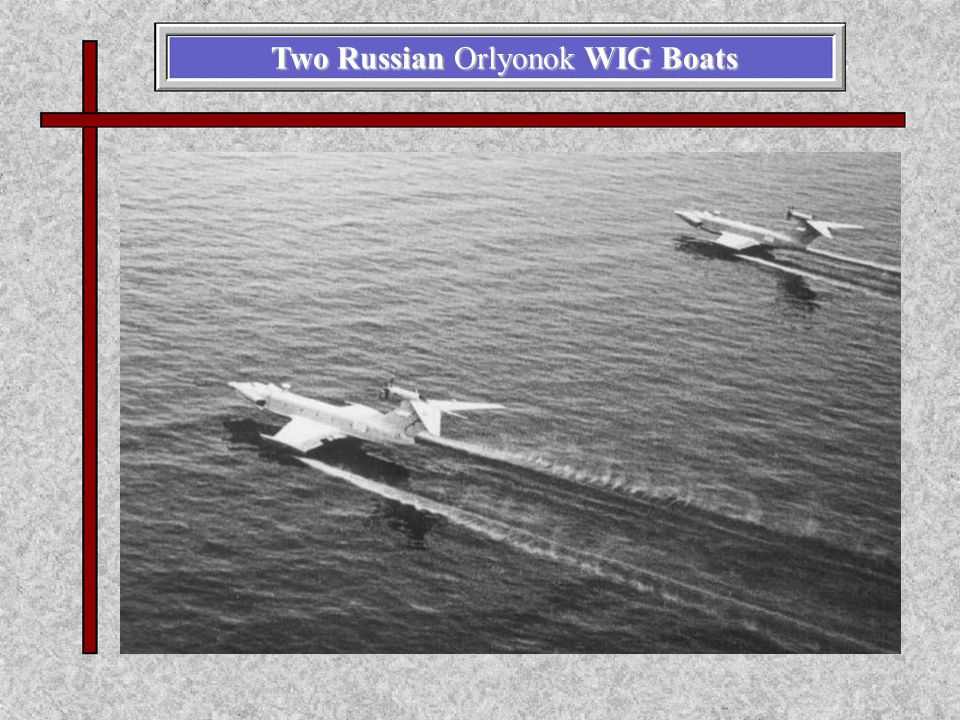 Two Russian Orlyonok WIG Boats