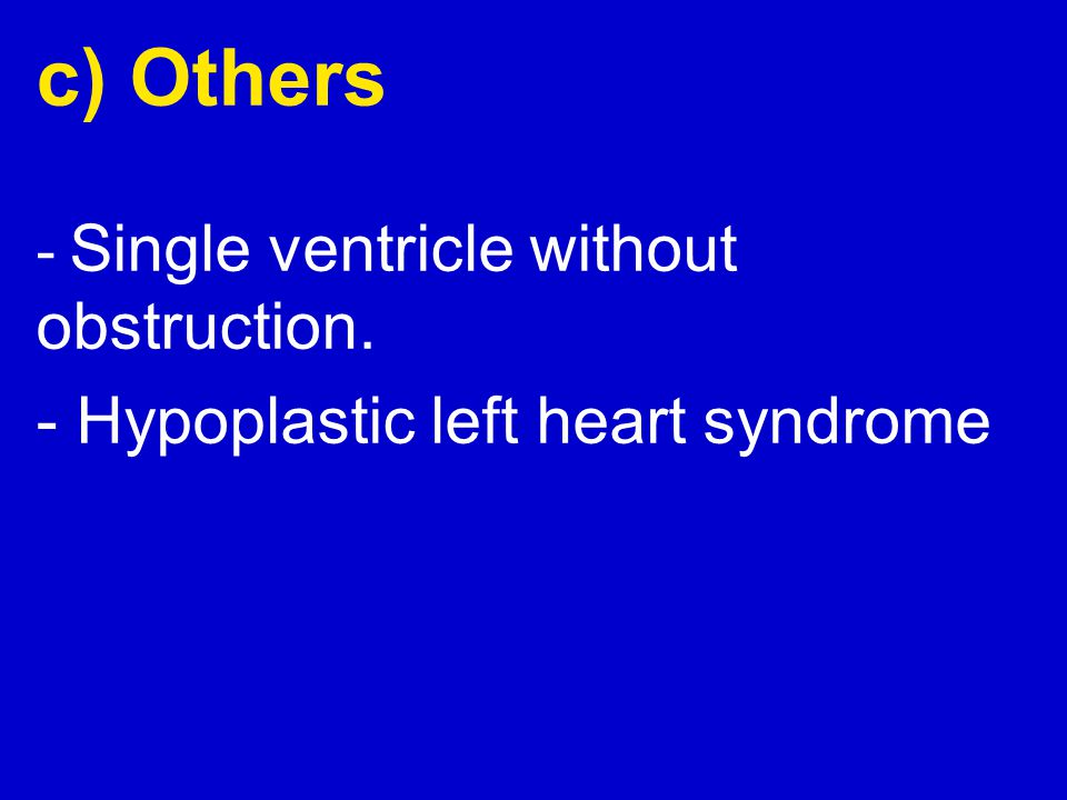 c) Others - Hypoplastic left heart syndrome