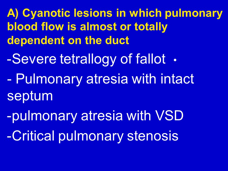 - Pulmonary atresia with intact septum pulmonary atresia with VSD-