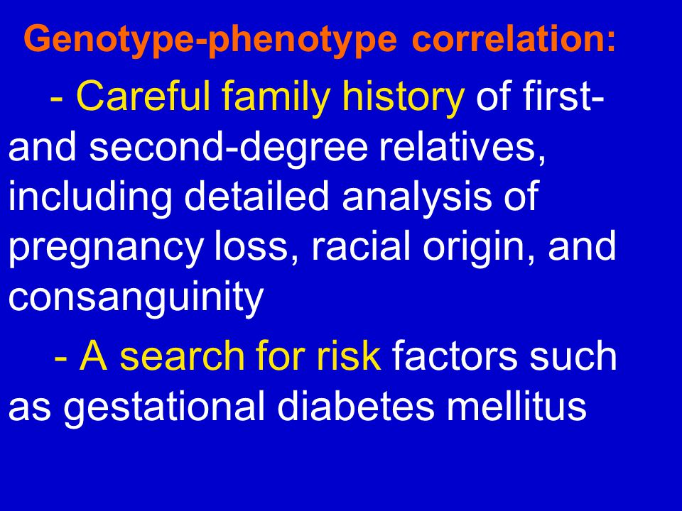 - A search for risk factors such as gestational diabetes mellitus