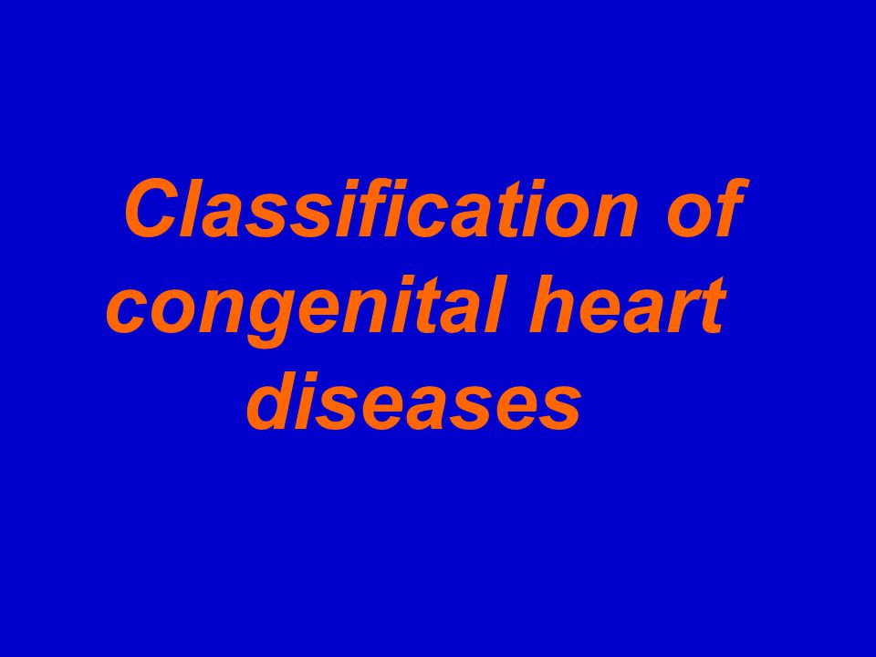 Classification of congenital heart diseases