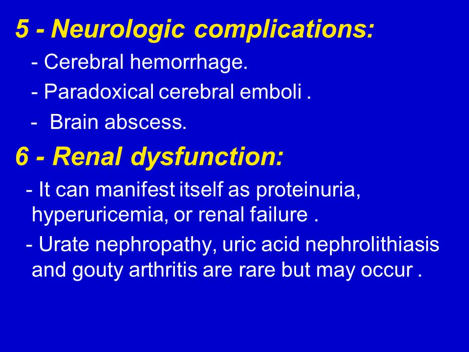 5 - Neurologic complications: