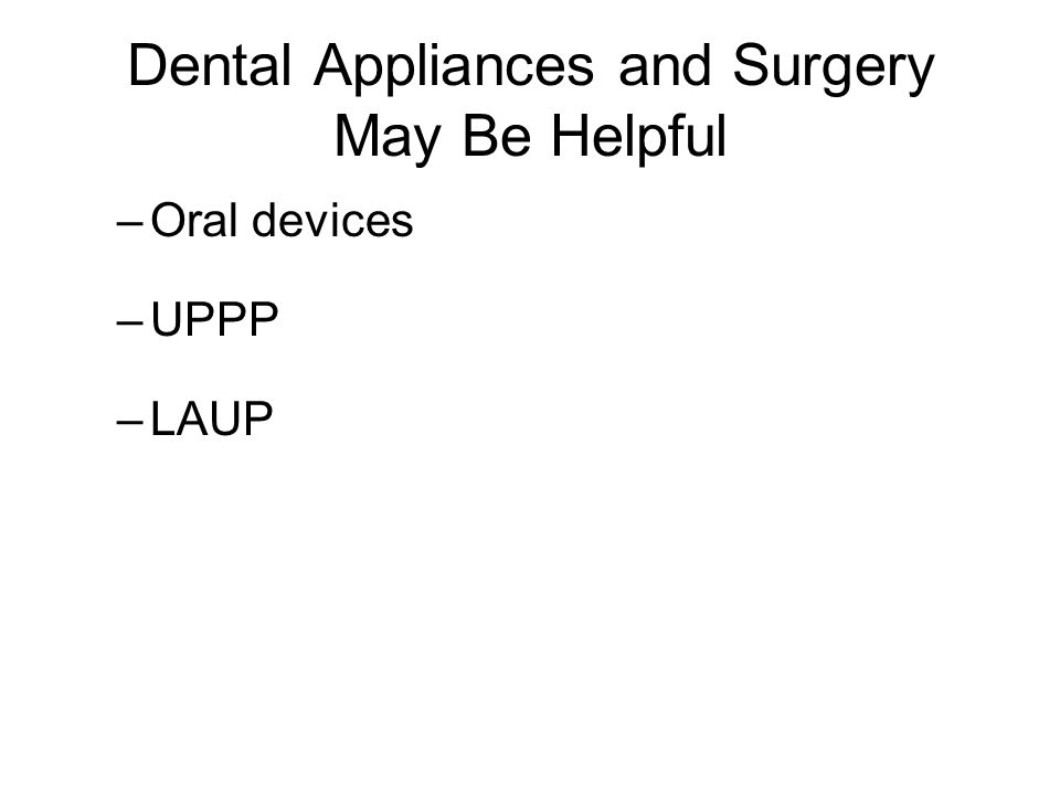 Dental Appliances and Surgery May Be Helpful